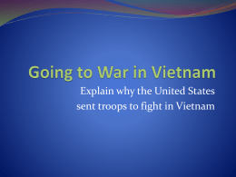 Explain why the United States sent troops to fight in Vietnam