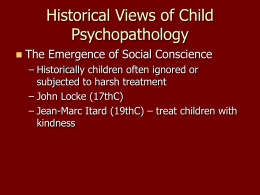 Historical Views of Child Psychopathology The Emergence of Social Conscience
