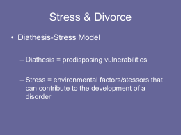 Stress & Divorce • Diathesis-Stress Model