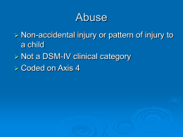 Abuse Non-accidental injury or pattern of injury to a child