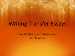 Writing Transfer Essays How to Make, not Break, Your Application