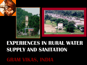 EXPERIENCES IN RURAL WATER SUPPLY AND SANITATION GRAM VIKAS, INDIA