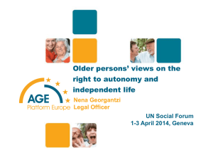 Older persons' views on the right to autonomy and independent life Nena Georgantzi