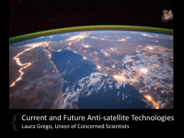 Current and Future Anti-satellite Technologies Laura Grego, Union of Concerned Scientists