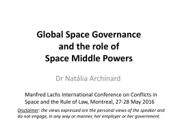 Global Space Governance and the role of Space Middle Powers Dr Natália Archinard