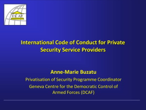 International Code of Conduct for Private Security Service Providers Anne-Marie Buzatu