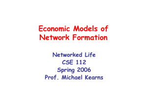 Economic Models of Network Formation Networked Life CSE 112