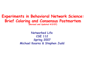Experiments in Behavioral Network Science: Brief Coloring and Consensus Postmortem Networked Life