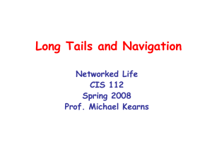 Long Tails and Navigation Networked Life CIS 112 Spring 2008
