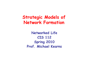 Strategic Models of Network Formation Networked Life CIS 112