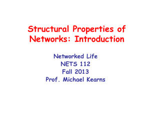 Structural Properties of Networks: Introduction Networked Life NETS 112