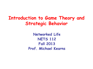 Introduction to Game Theory and Strategic Behavior Networked Life NETS 112