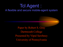 Tcl Agent : A flexible and secure mobile-agent system Dartmouth College