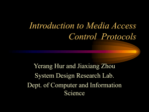 Introduction to Media Access Control  Protocols Yerang Hur and Jiaxiang Zhou
