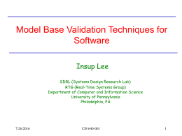 Model Base Validation Techniques for Software Insup Lee
