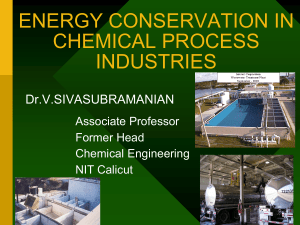 ENERGY CONSERVATION IN CHEMICAL PROCESS INDUSTRIES Dr.V.SIVASUBRAMANIAN