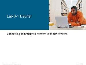Lab 6-1 Debrief Connecting an Enterprise Network to an ISP Network —6-1