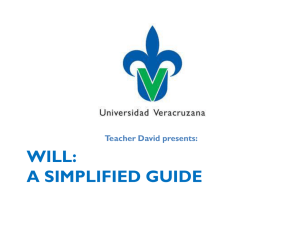 WILL: A SIMPLIFIED GUIDE Teacher David presents: