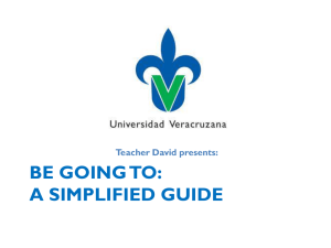 BE GOING TO: A SIMPLIFIED GUIDE Teacher David presents: