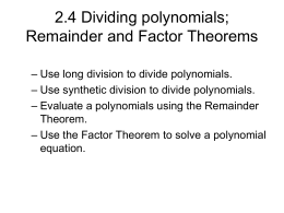 2.4 Dividing polynomials; Remainder and Factor Theorems