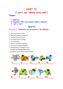 UNIT 10 I can't ice –skate very well ! Sports Temas: