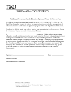 FAU Student Government Family Education Rights and Privacy Act Consent... The federal Family Educational Rights and Privacy Act (FERPA) (20...