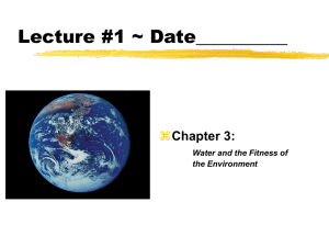Lecture #1 ~ Date__________  Chapter 3: Water and the Fitness of
