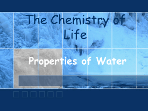 The Chemistry of Life Properties of Water