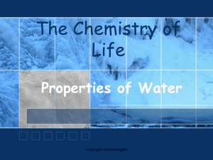 The Chemistry of Life Properties of Water copyright cmassengale