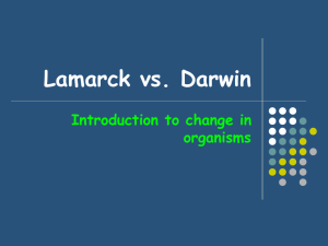 Lamarck vs. Darwin Introduction to change in organisms