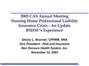 2003 CAS Annual Meeting Nursing Home Professional Liability BSHSI 's Experience