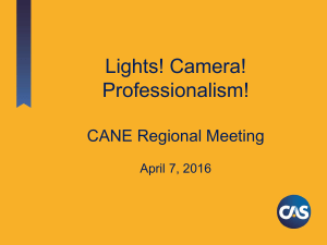 Lights! Camera! Professionalism! CANE Regional Meeting April 7, 2016