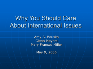 Why You Should Care About International Issues Amy S. Bouska Glenn Meyers
