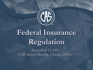 Federal Insurance Regulation November 13, 2007 CAS Annual Meeting, Chicago, Illinois