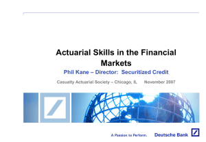 Actuarial Skills in the Financial Markets – Director:  Securitized Credit Phil Kane