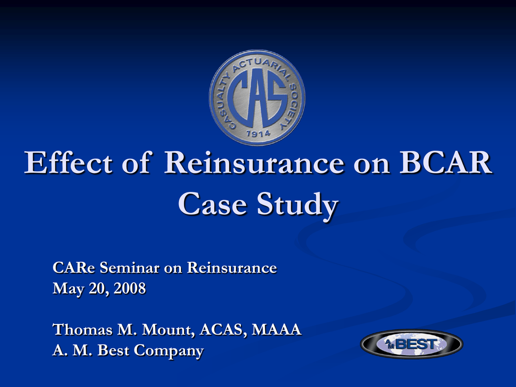 Effect Of Reinsurance On Bcar Case Study Care Seminar On Reinsurance