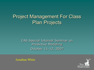 Project Management For Class Plan Projects CAS Special Interest Seminar on Predictive Modeling