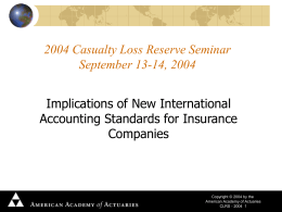 2004 Casualty Loss Reserve Seminar September 13-14, 2004 Implications of New International