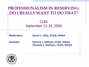PROFESSIONALISM IN RESERVING: DO I REALLY WANT TO DO THAT? CLRS