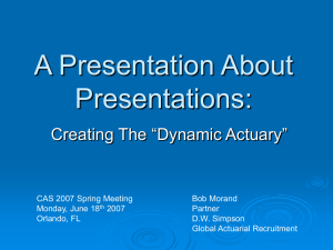 "A Presentation About Presentations: Creating The ""Dynamic Actuary"""