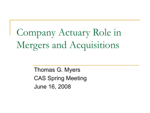 Company Actuary Role in Mergers and Acquisitions Thomas G. Myers CAS Spring Meeting