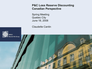 P&C Loss Reserve Discounting Canadian Perspective Spring Meeting Quebec City