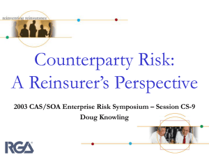 Counterparty Risk: A Reinsurer's Perspective Doug Knowling
