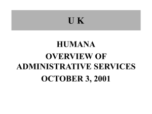U K HUMANA OVERVIEW OF ADMINISTRATIVE SERVICES