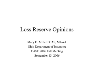 Loss Reserve Opinions Mary D. Miller FCAS, MAAA Ohio Department of Insurance