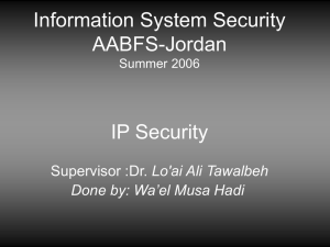 Information System Security AABFS-Jordan IP Security Lo'ai Ali Tawalbeh