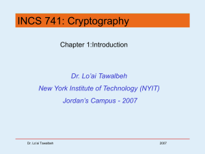 INCS 741: Cryptography Chapter 1:Introduction Dr. Lo'ai Tawalbeh