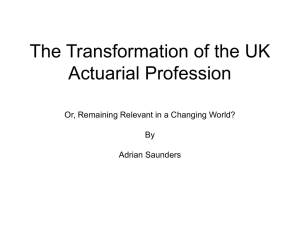 The Transformation of the UK Actuarial Profession By