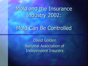 Mold and the Insurance Industry 2002: Mold Can Be Controlled David Golden