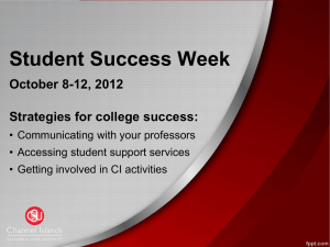 Student Success Week October 8-12, 2012 Strategies for college success: